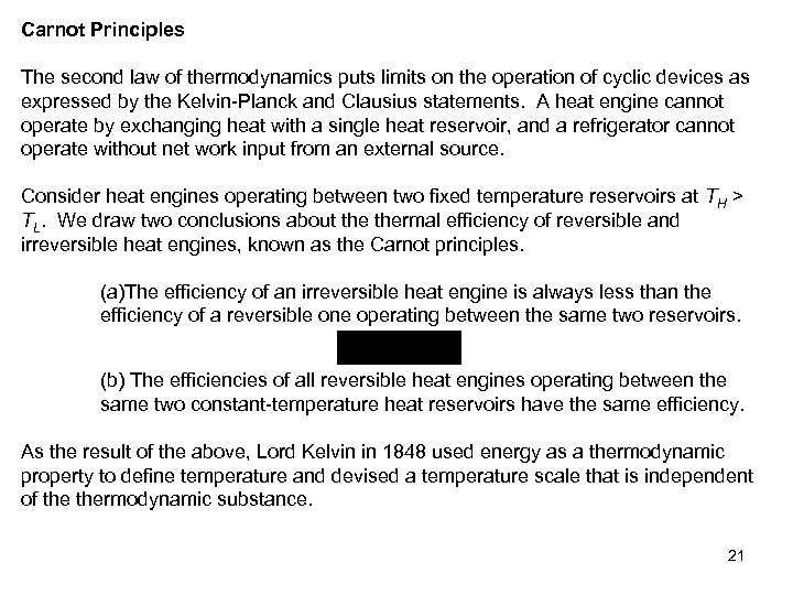 Carnot Principles The second law of thermodynamics puts limits on the operation of cyclic