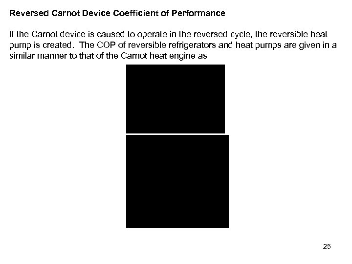 Reversed Carnot Device Coefficient of Performance If the Carnot device is caused to operate