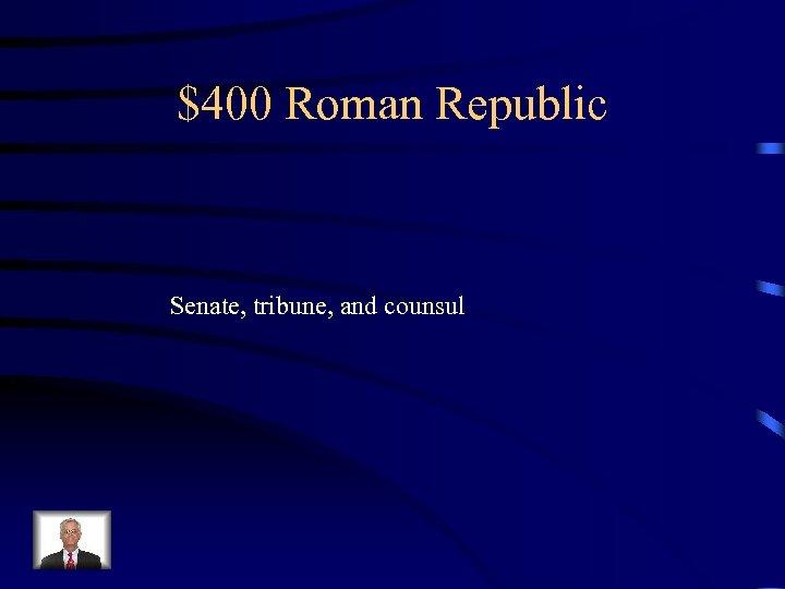$400 Roman Republic Senate, tribune, and counsul