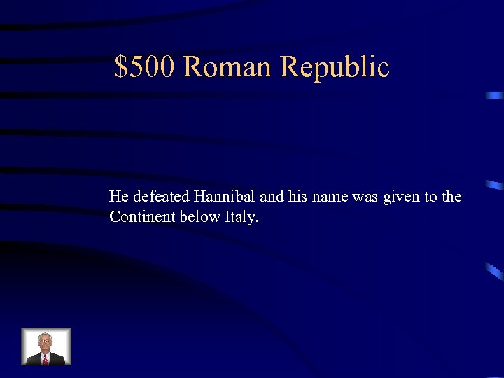 $500 Roman Republic He defeated Hannibal and his name was given to the Continent