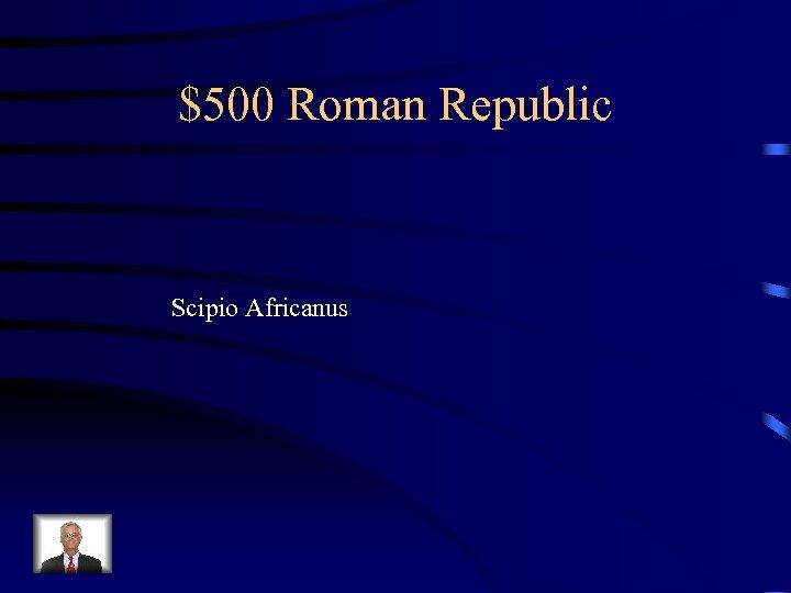 $500 Roman Republic Scipio Africanus
