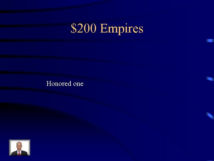$200 Empires Honored one