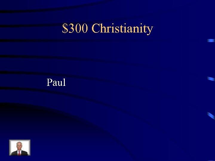 $300 Christianity Paul