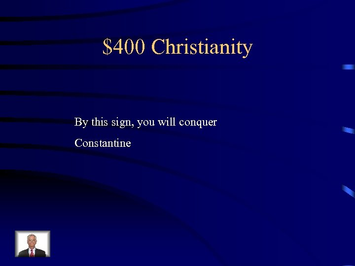 $400 Christianity By this sign, you will conquer Constantine