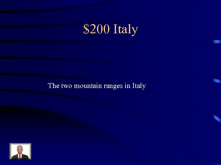$200 Italy The two mountain ranges in Italy