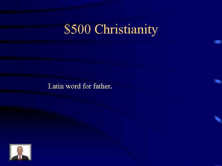 $500 Christianity Latin word for father.