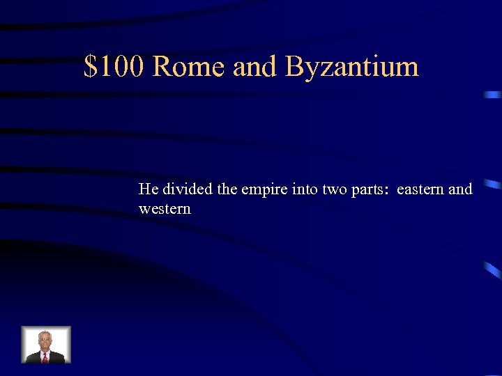 $100 Rome and Byzantium He divided the empire into two parts: eastern and western