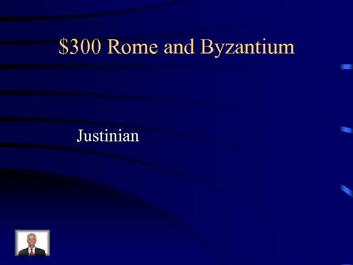 $300 Rome and Byzantium Justinian