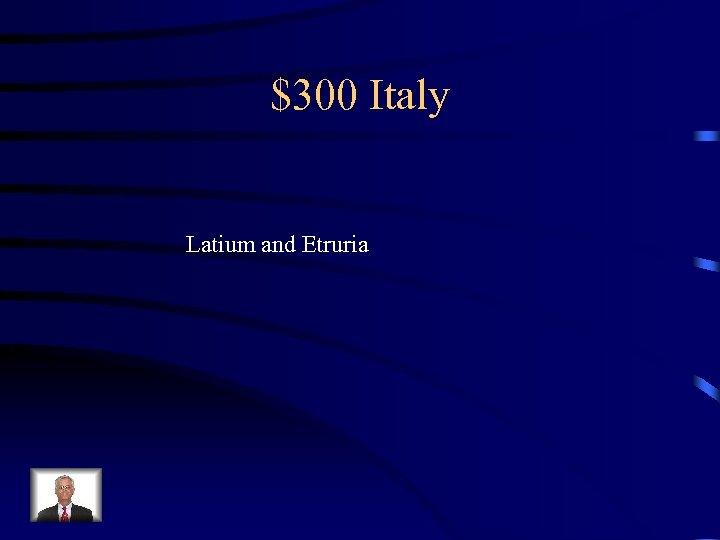 $300 Italy Latium and Etruria