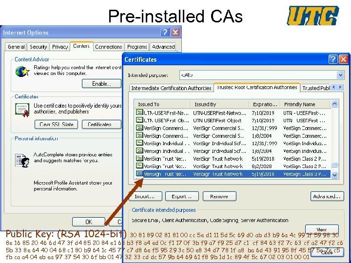 Pre-installed CAs Computer Science Public Key: (RSA 1024 -bit) 30 81 89 02 81