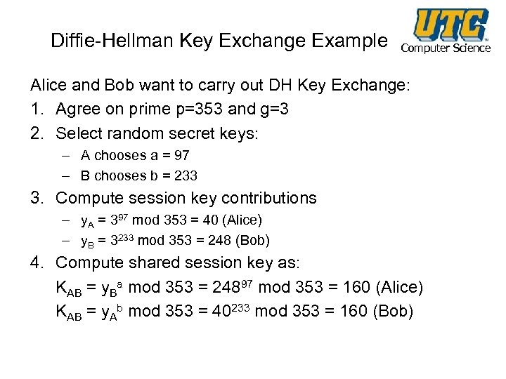 Diffie-Hellman Key Exchange Example Computer Science Alice and Bob want to carry out DH
