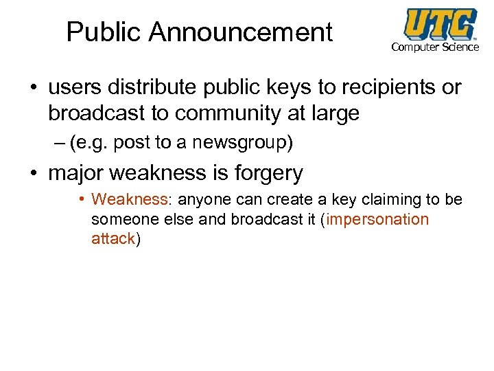 Public Announcement Computer Science • users distribute public keys to recipients or broadcast to