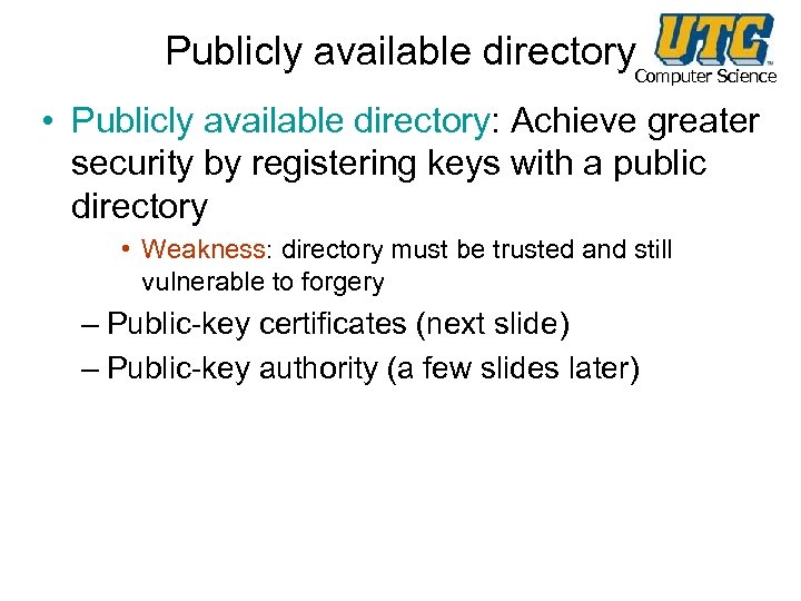 Publicly available directory. Computer Science • Publicly available directory: Achieve greater security by registering