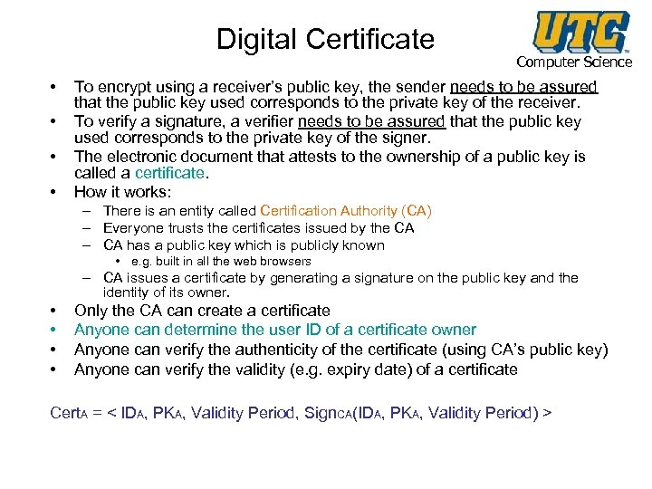 Digital Certificate • • Computer Science To encrypt using a receiver's public key, the