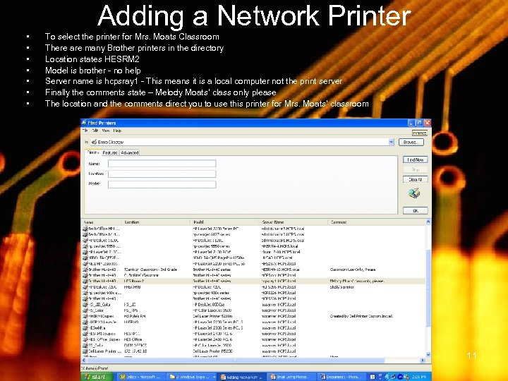 Adding a Network Printer • • To select the printer for Mrs. Moats Classroom