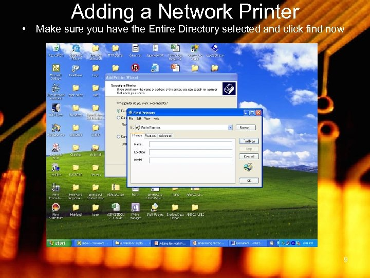 Adding a Network Printer • Make sure you have the Entire Directory selected and