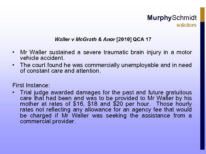 Murphy. Schmidt solicitors Waller v Mc. Grath & Anor [2010] QCA 17 • Mr