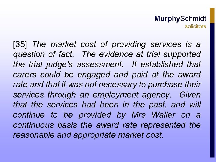 Murphy. Schmidt solicitors [35] The market cost of providing services is a question of