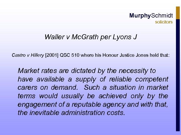 Murphy. Schmidt solicitors Waller v Mc. Grath per Lyons J Castro v Hillery [2001]