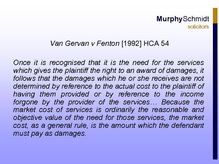 Murphy. Schmidt solicitors Van Gervan v Fenton [1992] HCA 54 Once it is recognised