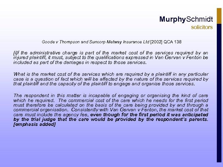 Murphy. Schmidt solicitors Goode v Thompson and Suncorp Metway Insurance Ltd [2002] QCA 138
