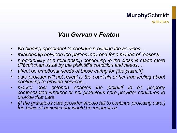 Murphy. Schmidt solicitors Van Gervan v Fenton • • No binding agreement to continue