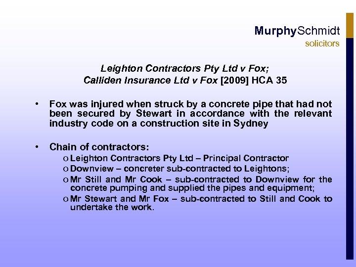 Murphy. Schmidt solicitors Leighton Contractors Pty Ltd v Fox; Calliden Insurance Ltd v Fox