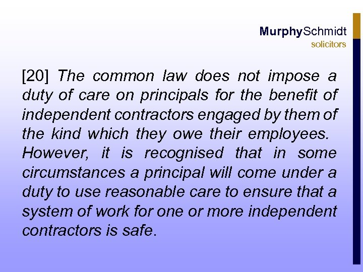Murphy. Schmidt solicitors [20] The common law does not impose a duty of care