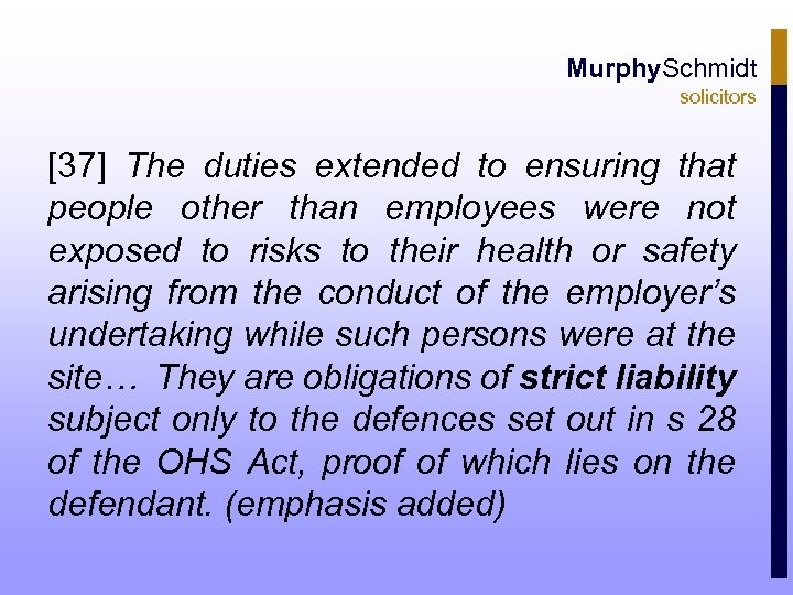Murphy. Schmidt solicitors [37] The duties extended to ensuring that people other than employees