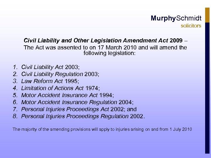 Murphy. Schmidt solicitors Civil Liability and Other Legislation Amendment Act 2009 – The Act
