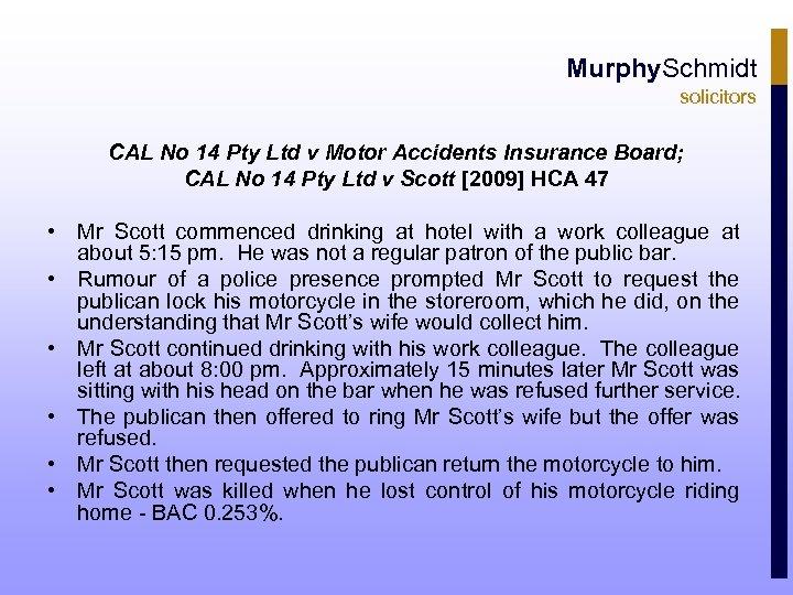 Murphy. Schmidt solicitors CAL No 14 Pty Ltd v Motor Accidents Insurance Board; CAL