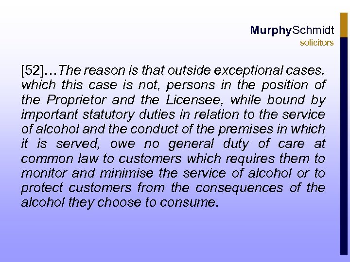 Murphy. Schmidt solicitors [52]…The reason is that outside exceptional cases, which this case is