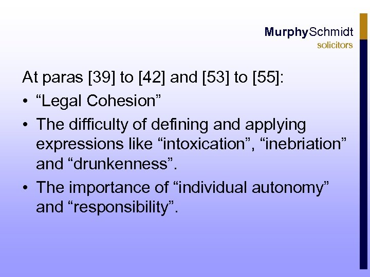 """Murphy. Schmidt solicitors At paras [39] to [42] and [53] to [55]: • """"Legal"""