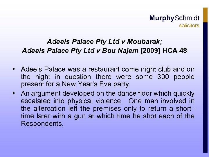 Murphy. Schmidt solicitors Adeels Palace Pty Ltd v Moubarak; Adeels Palace Pty Ltd v