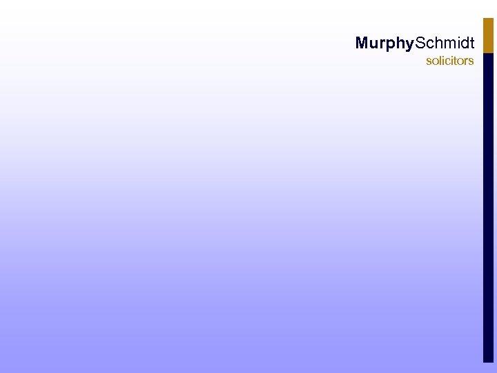Murphy. Schmidt solicitors