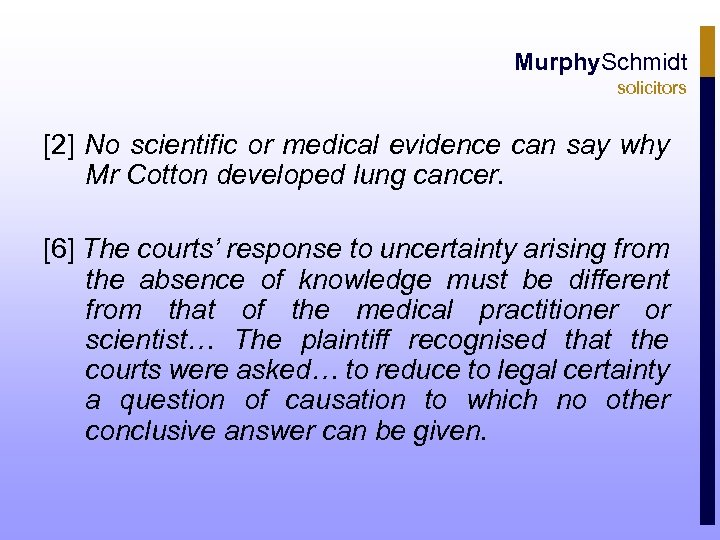 Murphy. Schmidt solicitors [2] No scientific or medical evidence can say why Mr Cotton