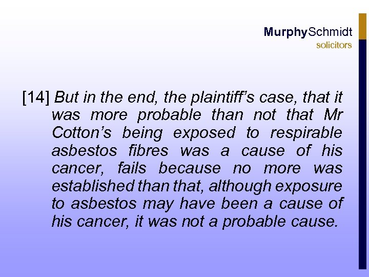 Murphy. Schmidt solicitors [14] But in the end, the plaintiff's case, that it was