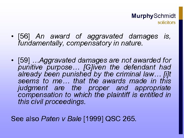 Murphy. Schmidt solicitors • [56] An award of aggravated damages is, fundamentally, compensatory in
