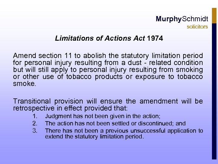 Murphy. Schmidt solicitors Limitations of Actions Act 1974 Amend section 11 to abolish the