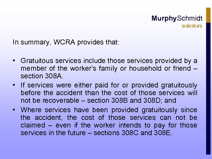 Murphy. Schmidt solicitors In summary, WCRA provides that: • Gratuitous services include those services
