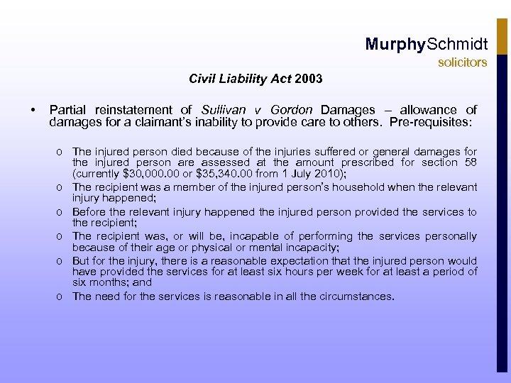 Murphy. Schmidt solicitors Civil Liability Act 2003 • Partial reinstatement of Sullivan v Gordon