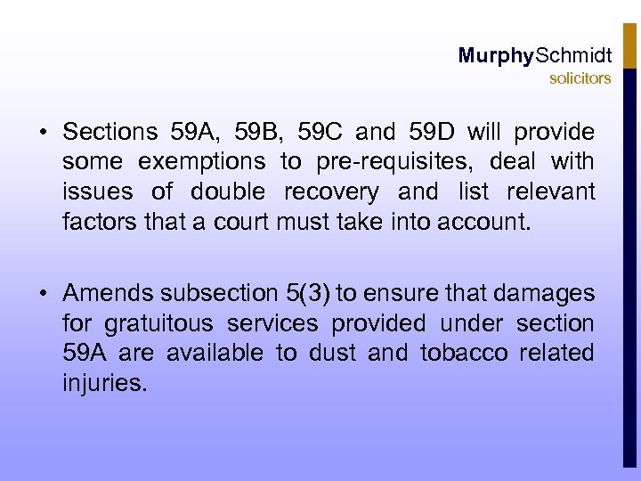 Murphy. Schmidt solicitors • Sections 59 A, 59 B, 59 C and 59 D