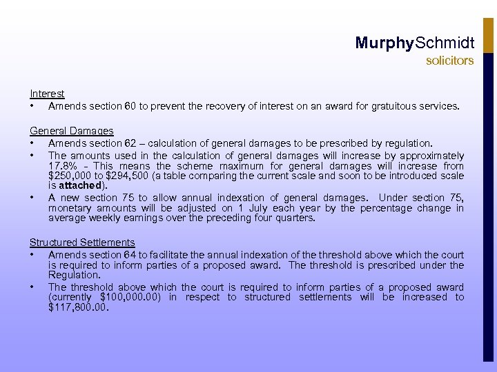 Murphy. Schmidt solicitors Interest • Amends section 60 to prevent the recovery of interest