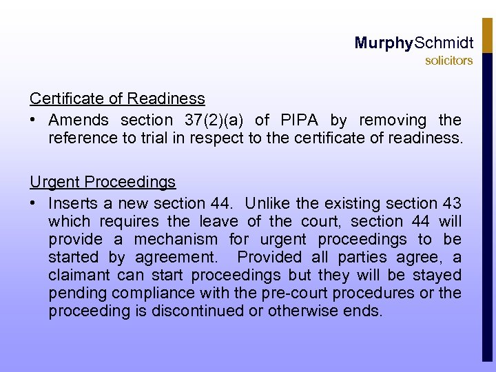 Murphy. Schmidt solicitors Certificate of Readiness • Amends section 37(2)(a) of PIPA by removing