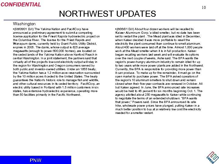 CONFIDENTIAL NORTHWEST UPDATES 10 Washington • (08/06/01 DJI) The Yakima Nation and Pacifi. Corp