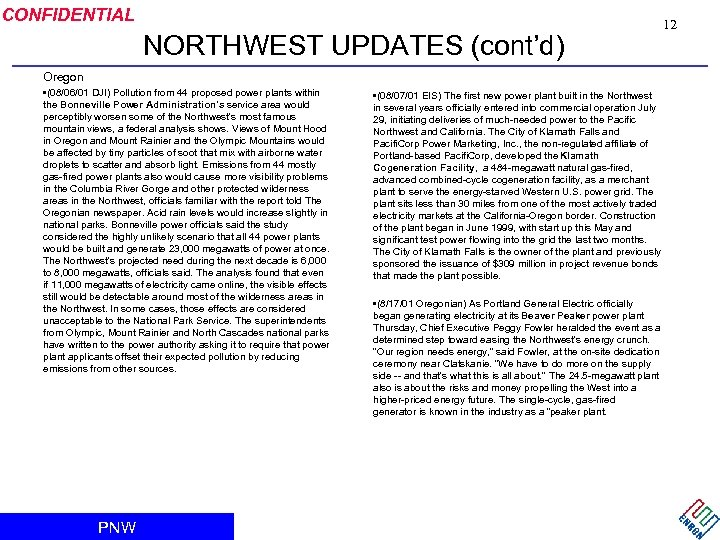 CONFIDENTIAL NORTHWEST UPDATES (cont'd) 12 Oregon • (08/06/01 DJI) Pollution from 44 proposed power