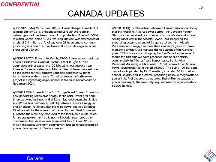CONFIDENTIAL CANADA UPDATES • (08/13/01 PMA) Vancouver, BC, -- Donald Sharpe, President of Gemini