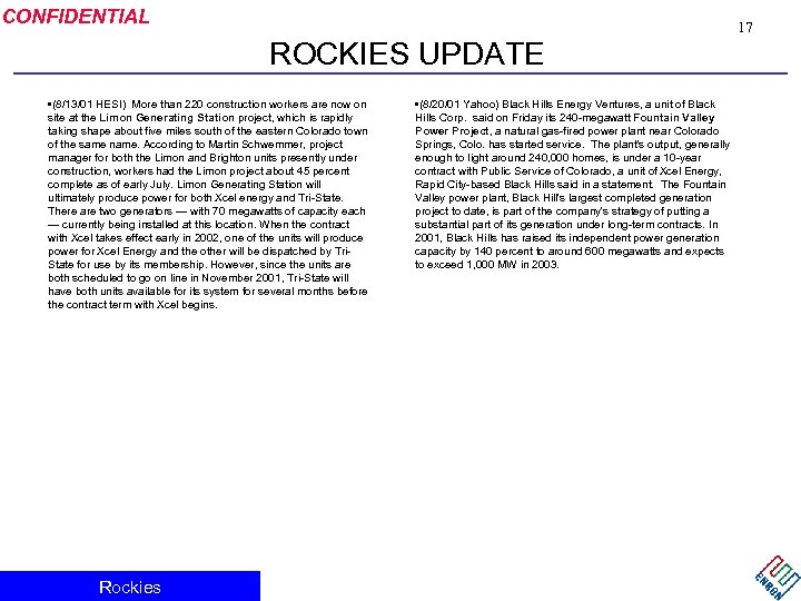 CONFIDENTIAL 17 ROCKIES UPDATE • (8/13/01 HESI) More than 220 construction workers are now
