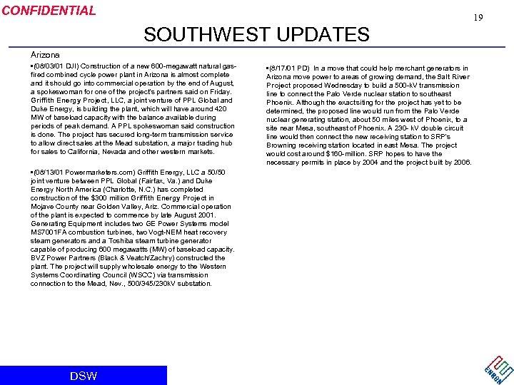 CONFIDENTIAL 19 SOUTHWEST UPDATES Arizona • (08/03/01 DJI) Construction of a new 600 -megawatt