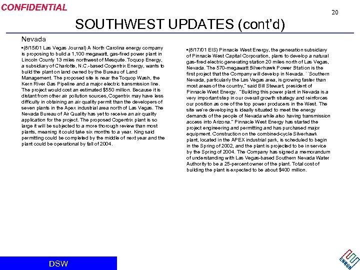 CONFIDENTIAL 20 SOUTHWEST UPDATES (cont'd) Nevada • (8/15/01 Las Vegas Journal) A North Carolina